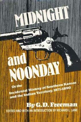 Midnight and Noonday Or the Incidental History of Southern Kansas and the Indian Territory,...