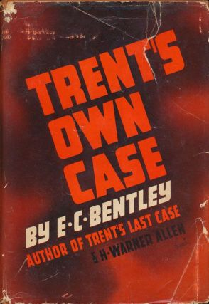 Trent's Own Case. E. C. Bentley, H. Warner Allen