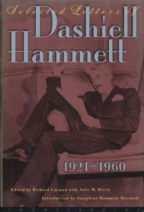 Selected Letters of Dashiell Hammett 1921-1960. Dashiell Hammett