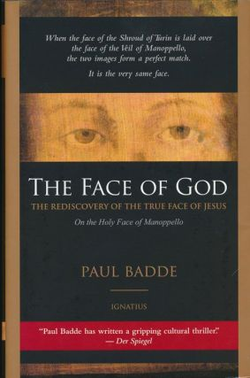 The Face of God The Rediscovery Of The True Face of Jesus. Paul Badde