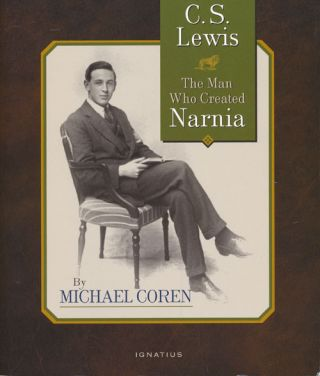 C. S. Lewis The Man Who Created Narnia