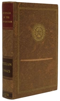 Journals of the Convention, State of Texas Assembled At the City of Austin on the Fourth of July,...