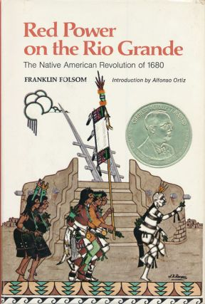 Red Power on the Rio Grande The Native American Revolution of 1680. Franklin Folsom