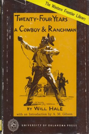 Twenty-Four Years a Cowboy and Ranchman in Southern Texas and Old Mexico Desperate Fights with...