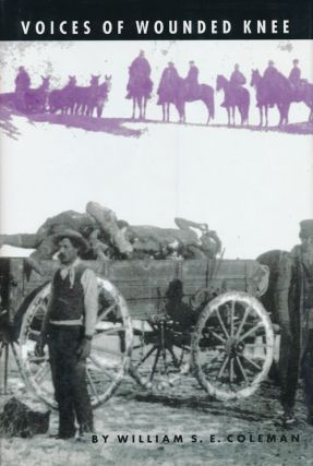 Voices of Wounded Knee. William S. E. Coleman