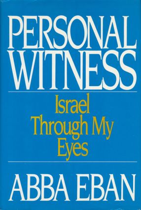 Personal Witness Israel through My Eyes. Abba Eban