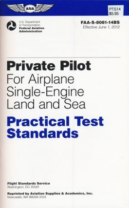 Private Pilot Practical Test Standards for Airplane Single-Engine Land and Sea FAA-S-8081-14B....