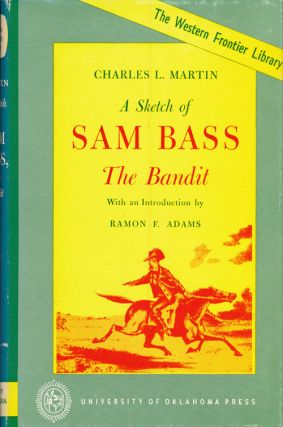 A Sketch of Sam Bass, the Bandit A Graphic Narrative. Charles L. Martin