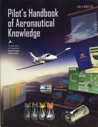Pilot's Handbook of Aeronautical Knowledge 2008 FAA-H-8083-25A. Federal Aviation Administration
