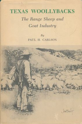 Texas Woollybacks The Range Sheep and Goat Industry. Paul H. Carlson