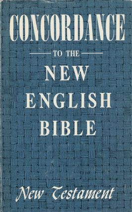 Concordance to the New English Bible New Testament. E. Elder