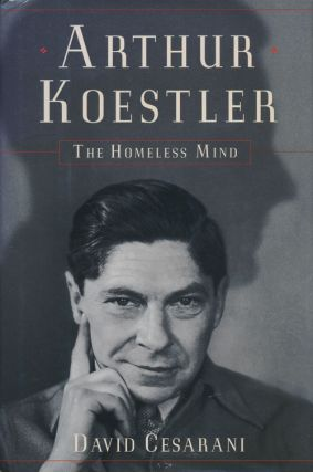 Arthur Koestler The Homeless Mind. David Cesarani.