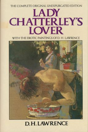 Lady Chatterley's Lover The Complete Unexpurgated Edition. D. H. Lawrence
