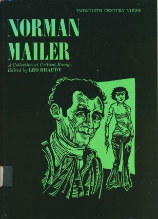 Norman Mailer: a Collection of Critical Essay. Norman Mailer, Leo Braudy