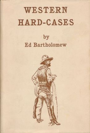 Western Hard-Cases Or, Gunfighters Named Smith. Ed Bartholomew