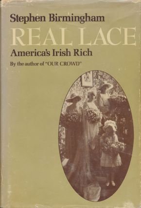 Real Lace America's Irish Rich. Stephen Birgmingham