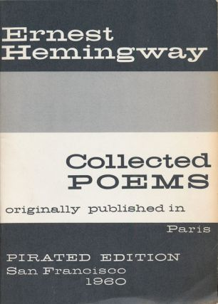 Collected Poems Originally Published in Paris. Ernest Hemingway
