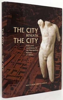 The City Beneath the City Antiquities from the Metropolitan Railway Excavations. Liana Parlama,...