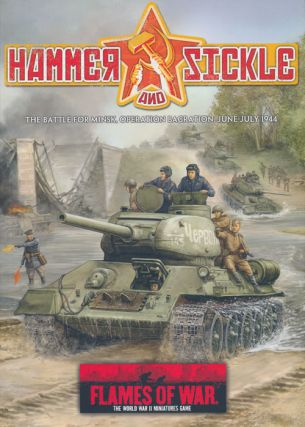 Flames of War: Hammer and Sickle the Battle for Minsk, Operation Bagration, June-July 1944. Ken...