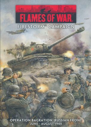 Flames of War: Firestorm Campaign Operation Bagration, Russian Front June - August 1944. Ken...