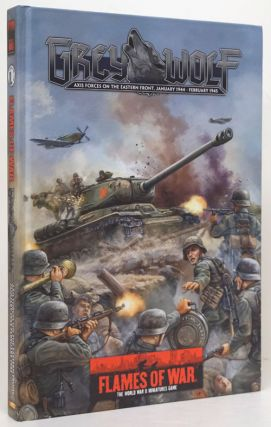 Flames of War: Grey Wolf Axis Forces on the Eastern Front, January 1944-February 1945. Alford E....