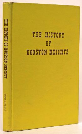 The History of Houston Heights 1891-1918. M. Agatha