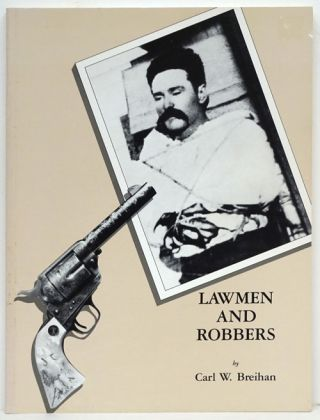 Lawmen and Robbers. Carl W. Breihan