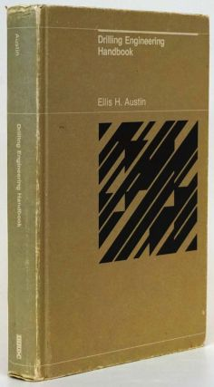 Drilling Engineering Handbook. Ellis H. Austin