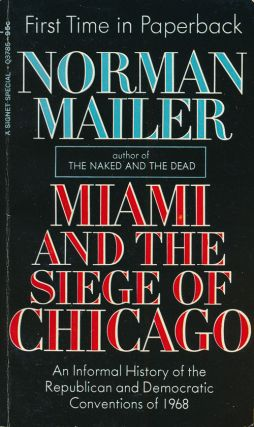 Miami and the Siege of Chicago An Informal History of the Republican and Democratic Conventions...