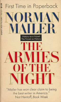 The Armies of the Night History As a Novel, the Novel As History. Norman Mailer