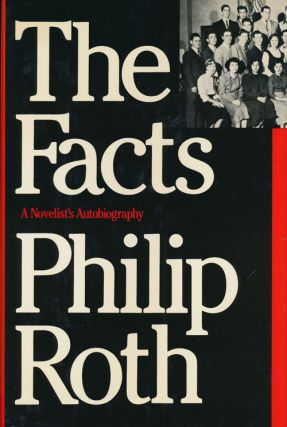 The Facts A Novelist's Autobiography. Philip Roth