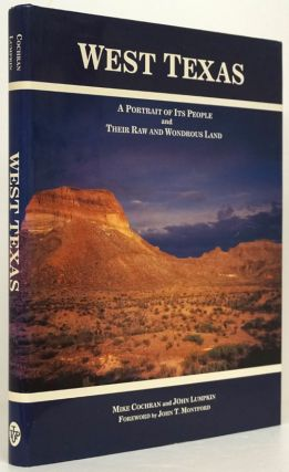 West Texas A Portrait of its People and Their Raw and Wondrous Land. Mike Cochran, John Lumpkin