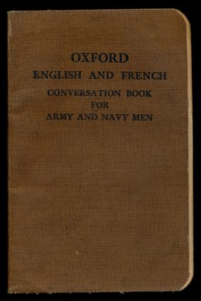 Oxford English and French Conversation Book for Army and Navy Men. R. Sherman Kidd, C. L. Cabot.