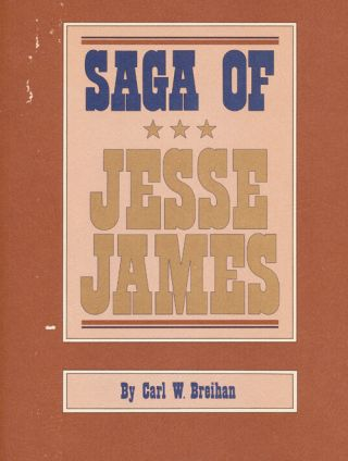 Saga of Jesse James. Carl W. Breihan