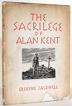 The Sacrilege of Alan Kent. Eskine Caldwell.