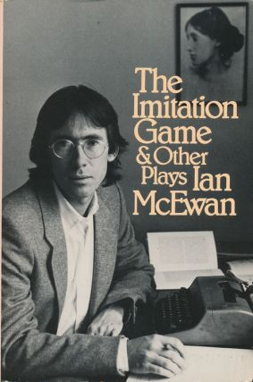 The Imitation Game And Other Plays. Ian McEwan