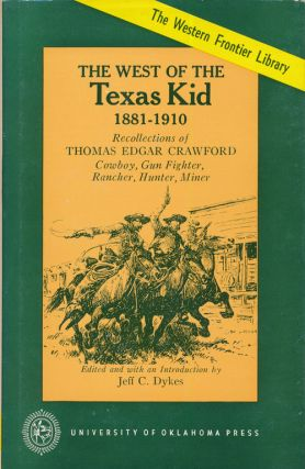 The West of the Texas Kid, 1881-1910. Thomas Edgar Crawford.