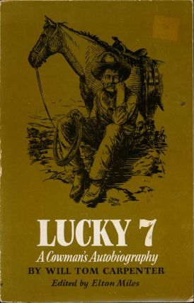 Lucky 7 A Cowman's Autobiography. Will Tom Carpenter
