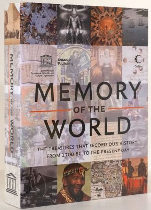 Memory of the World The Treasures That Record Our History from 1700 BC to the Present Day