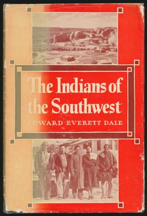 The Indians of the Southwest A Century of the Development under the United States. Edward Everett...