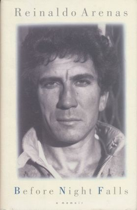 Before Night Falls A Memoir. Reinaldo Arenas