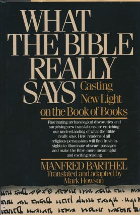 What the Bible Really Says Casting New Light on the Book of Books. Manfred Barthel, Mark Howson
