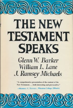 The New Testament Speaks. Glenn W. Barker, L. Lane, William, J. Ramsey Michaels