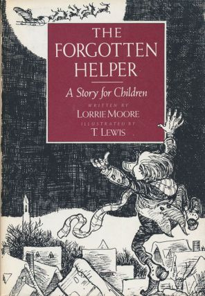 The Forgotten Helper. Lorrie Moore