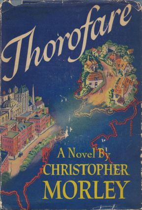 Thorofare A Novel. Christopher Morley