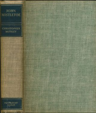 John Mistletoe. Christopher Morley