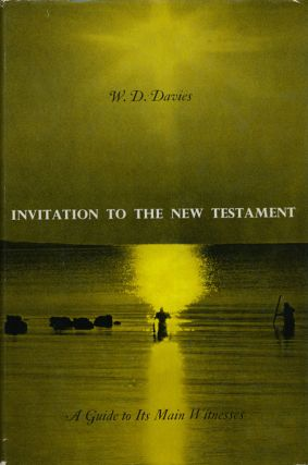 Invitation to the New Testament A Guide to its Main Witnesses. W. D. Davies