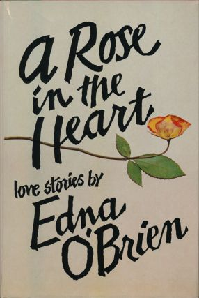 A Rose in the Heart Love Stories by Edna O'Brien. Edna O'Brien
