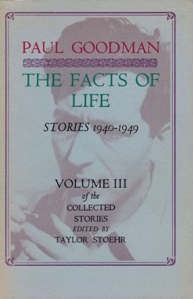 The Facts of Life: Stories 1940-1949. Paul Goodman