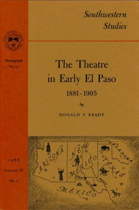 The Theatre in Early El Paso 1881-1905. Donald V. Brady